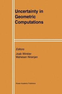 Uncertainty in Geometric Computations