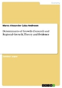 Determinants of Growth (General) and Regional Growth, Theory and