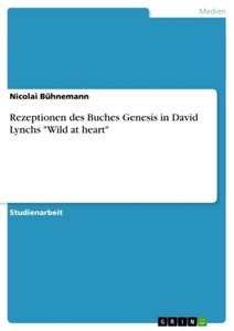 """Rezeptionen des Buches Genesis in David Lynchs """"Wild at heart"""""""
