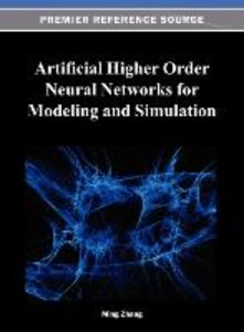 Artificial Higher Order Neural Networks for Modeling and Simulat