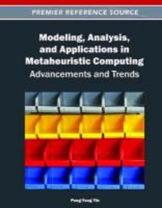 Modeling, Analysis, and Applications in Metaheuristic Computing: