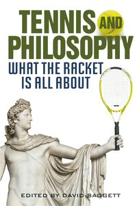 Tennis and Philosophy