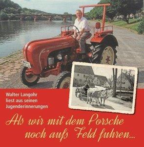 Als wir mit dem Porsche noch aufs Feld fuhren..., 2 CDs