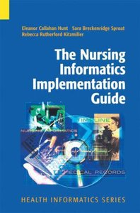 The Nursing Informatics Implementation Guide