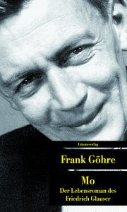 Mo. Der Lebensroman des Friedrich Glauser
