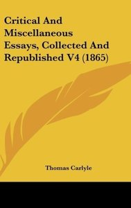 Critical And Miscellaneous Essays, Collected And Republished V4