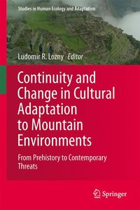Continuity and Change in Cultural Adaptation to Mountain Environ