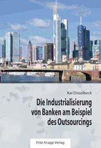 Die Industrialisierung von Banken am Beispiel des Outsourcings
