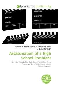 Assassination of a High School President