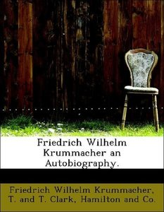 Friedrich Wilhelm Krummacher an Autobiography.