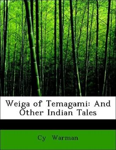 Weiga of Temagami: And Other Indian Tales