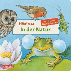 Hör mal - In der Natur/Mit 6 echten Naturgeräuschen
