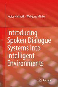 Introducing Spoken Dialogue Systems into Intelligent Environment