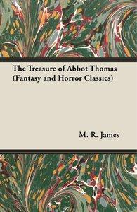 The Treasure of Abbot Thomas (Fantasy and Horror Classics)