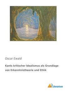 Kants kritischer Idealismus als Grundlage von Erkenntnistheorie