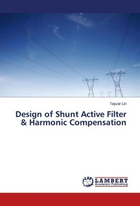 Design of Shunt Active Filter & Harmonic Compensation