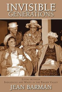 Invisible Generations: Irene Kelleher\'s Story of Living Between