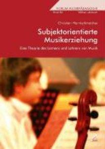 Subjektorientierte Musikerziehung