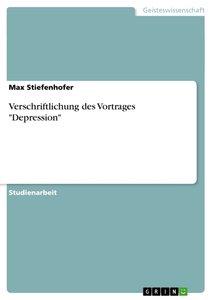 """Verschriftlichung des Vortrages """"Depression"""""""