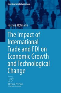 The Impact of International Trade and FDI on Economic Growth and