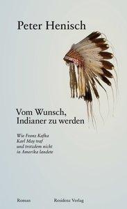 Vom Wunsch, Indianer zu werden