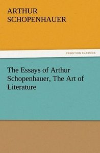 The Essays of Arthur Schopenhauer, The Art of Literature