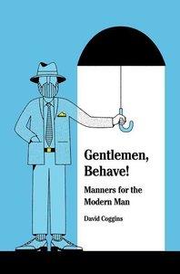 Gentlemen, Behave!
