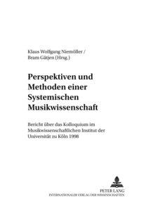 Perspektiven und Methoden einer Systemischen Musikwissenschaft