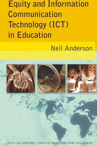 Equity and Information Communication Technology (ICT) in Educati