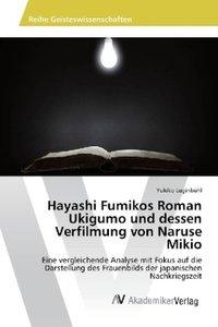 Hayashi Fumikos Roman Ukigumo und dessen Verfilmung von Naruse M