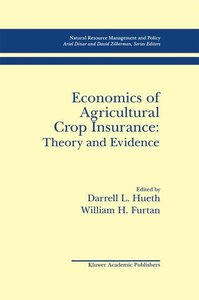 Economics of Agricultural Crop Insurance: Theory and Evidence