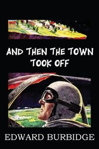 And Then the Town Took Off