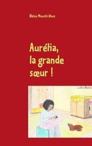 Aurélia, la grande soeur !