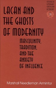 Lacan and the Ghosts of Modernity