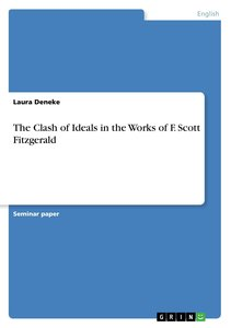 The Clash of Ideals in the Works of F. Scott Fitzgerald