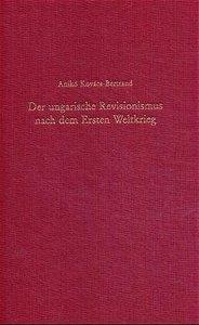 Der ungarische Revisionismus nach dem Ersten Weltkrieg
