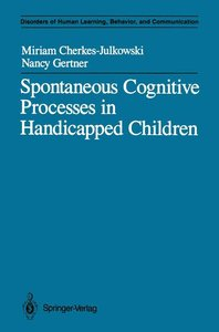 Spontaneous Cognitive Processes in Handicapped Children
