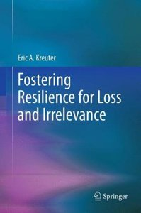 Fostering Resilience for Loss and Irrelevance