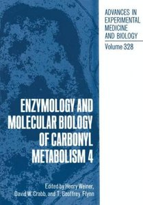 Enzymology and Molecular Biology of Carbonyl Metabolism 4