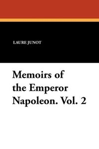 Memoirs of the Emperor Napoleon. Vol. 2