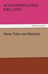 Norse Tales and Sketches