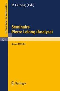 Séminaire Pierre Lelong (Analyse) Année 1973/74