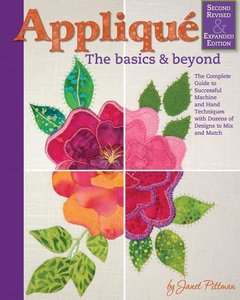 Applique: The Basics and Beyond, Second Revised & Expanded Editi