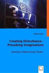 Creating Disturbance - Provoking Imaginations