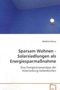 Sparsam Wohnen - Solarsiedlungen als Energiesparmaßnahme