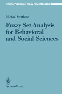 Fuzzy Set Analysis for Behavioral and Social Sciences