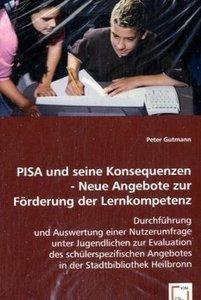 PISA und seine Konsequenzen - Neue Angebote zur Förderung der Le