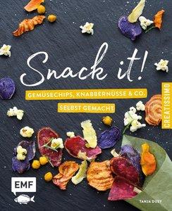 Snack it - Gemüsechips, Cracker, Nüsse und Co. selbst gemacht