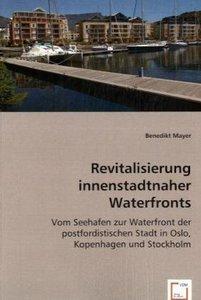 Revitalisierung innenstadtnaher Waterfronts