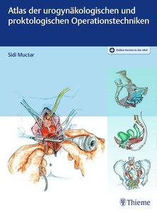 Atlas der urogynäkologischen und proktokologischen Operationstec
